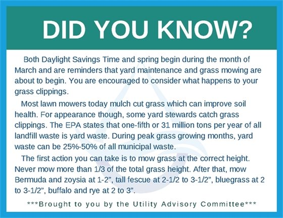 Did You Know brought to you by the Utility Advisory Committee. The first action you can take is to mow grass at the correct height.
