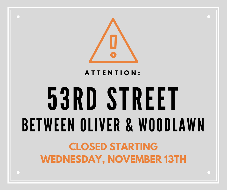 53rd Street Closed between Oliver and Woodlawn