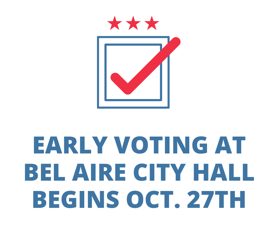 EARLY VOTING AT BEL AIRE CITY HALL BEGINS OCT. 27TH